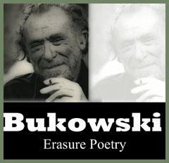 Bukowski Erasure Poetry