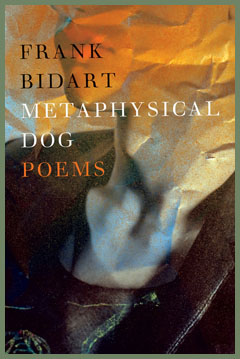 Frank Bidart - Metaphysical Dog