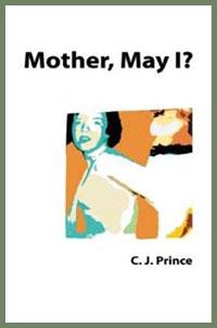 C.J. Prince - Mother, May I?