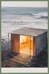 Caitlin Thomson - Incident Reports
