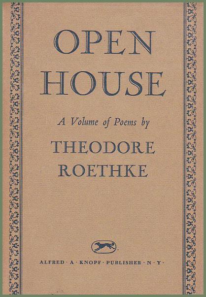 Theodore Roethke - Open House