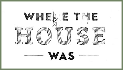 Where the House Was
