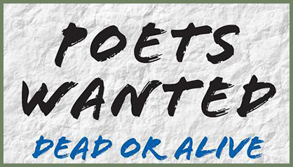 Poets Wanted: Dead or Alive